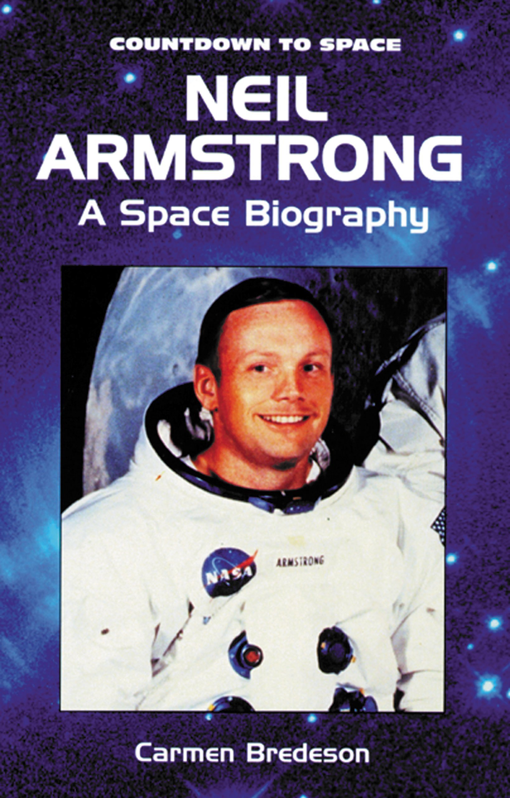 Neil Armstrong: A Space Biography (Countdown to Space): Carmen ...