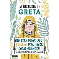 La historia de Greta: ¡No eres demasiado pequeño para hacer cosas grandes! La biografía no oficial de Greta Thunberg (Destino. Fuera de colección)