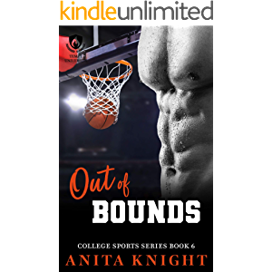 Out of Bounds: A College Basketball Romance (College Sports Series Book 6)