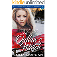 The Case of the Outlaw's Watch: Mail Order Bride Mystery Romance