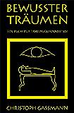 BEWUSSTER TRÄUMEN: Ein Buch für Traumjournalisten