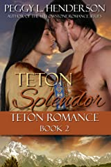 Teton Splendor (Teton Romance Trilogy Book 2) Kindle Edition