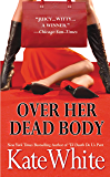 Over Her Dead Body (Bailey Weggins Mysteries Book 4)