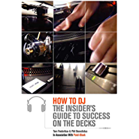 How to DJ: The Insider's Guide to Success on the Decks (English Edition)
