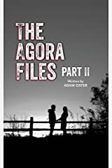 The Agora Files - Part 2 Kindle Edition