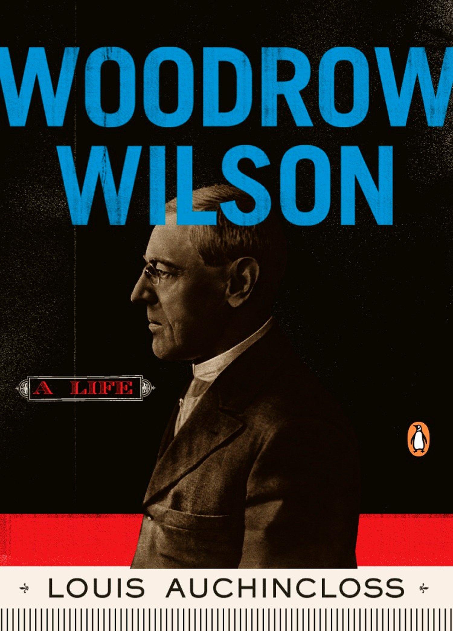 Read Online Woodrow Wilson: A Life (Penguin Lives) PDF