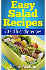 Easy Salad Recipes: 70 kid friendly salad recipes (Family Cooking Series Book 3) Kindle Edition