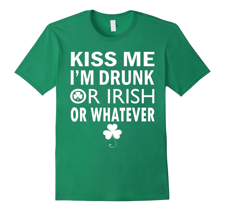 Funny T-shirts Kiss me im drunk or irish or whatever-TD