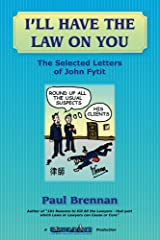 I'll Have The Law On You: The Selected Letters of John Fytit Kindle Edition