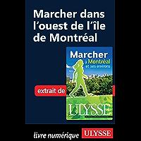 Marcher dans l'ouest de l'île de Montréal (French Edition)