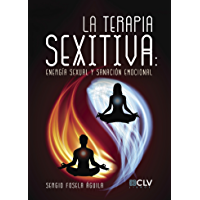 LA TERAPIA SEXITIVA: Energía sexual y sanación emocional