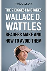 The 7 Biggest Mistakes Wallace D. Wattles Readers Make and How to Avoid Them Kindle Edition