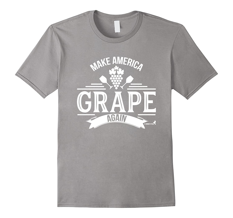 Wine Lovers Make America Grape Again T-Shirt-TD