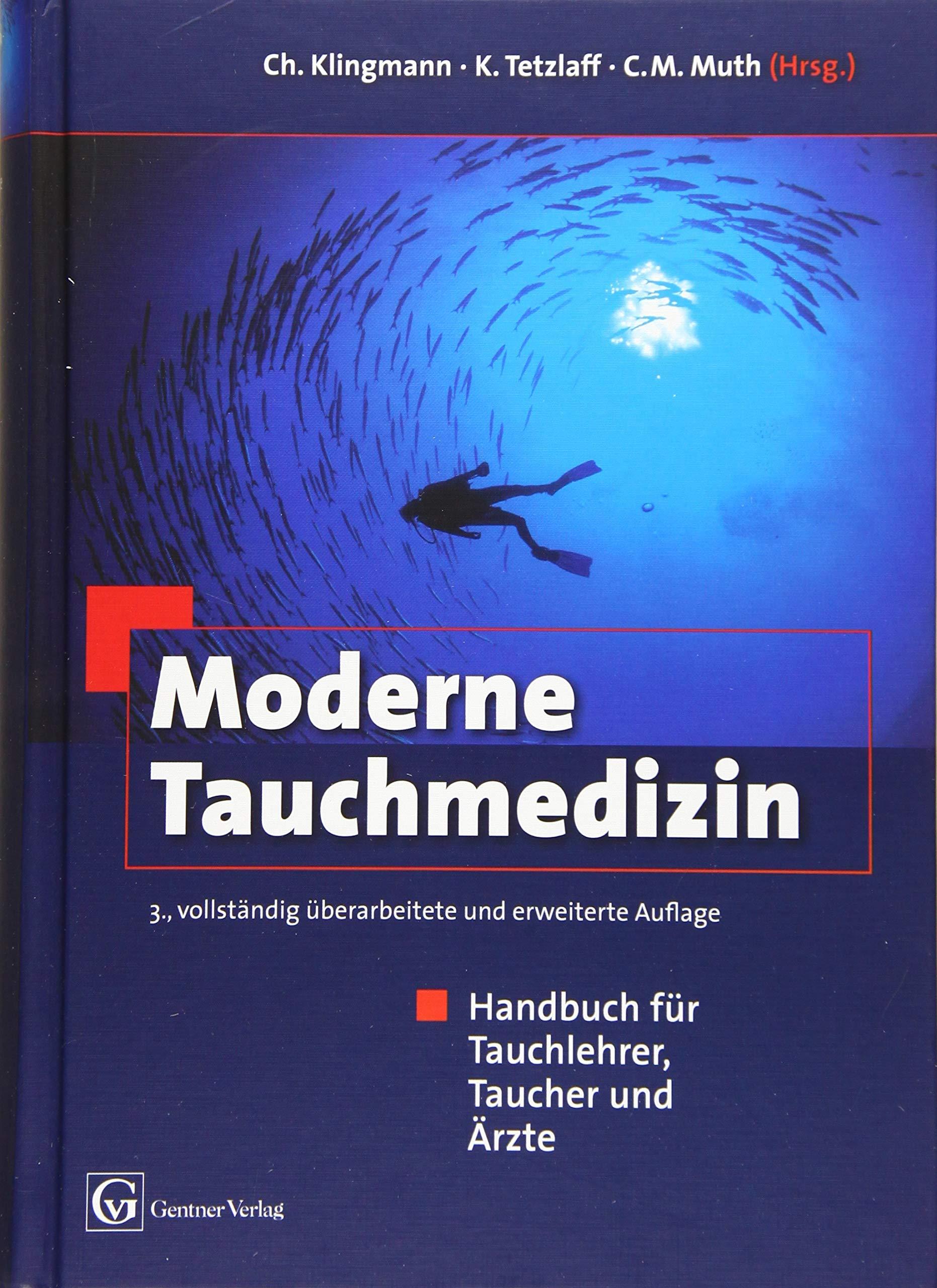 Moderne Tauchmedizin 3. Vollständig überarbeitete Und Erweiterte Auflage  Handbuch Für Tauchlehrer Taucher Und Ärzte