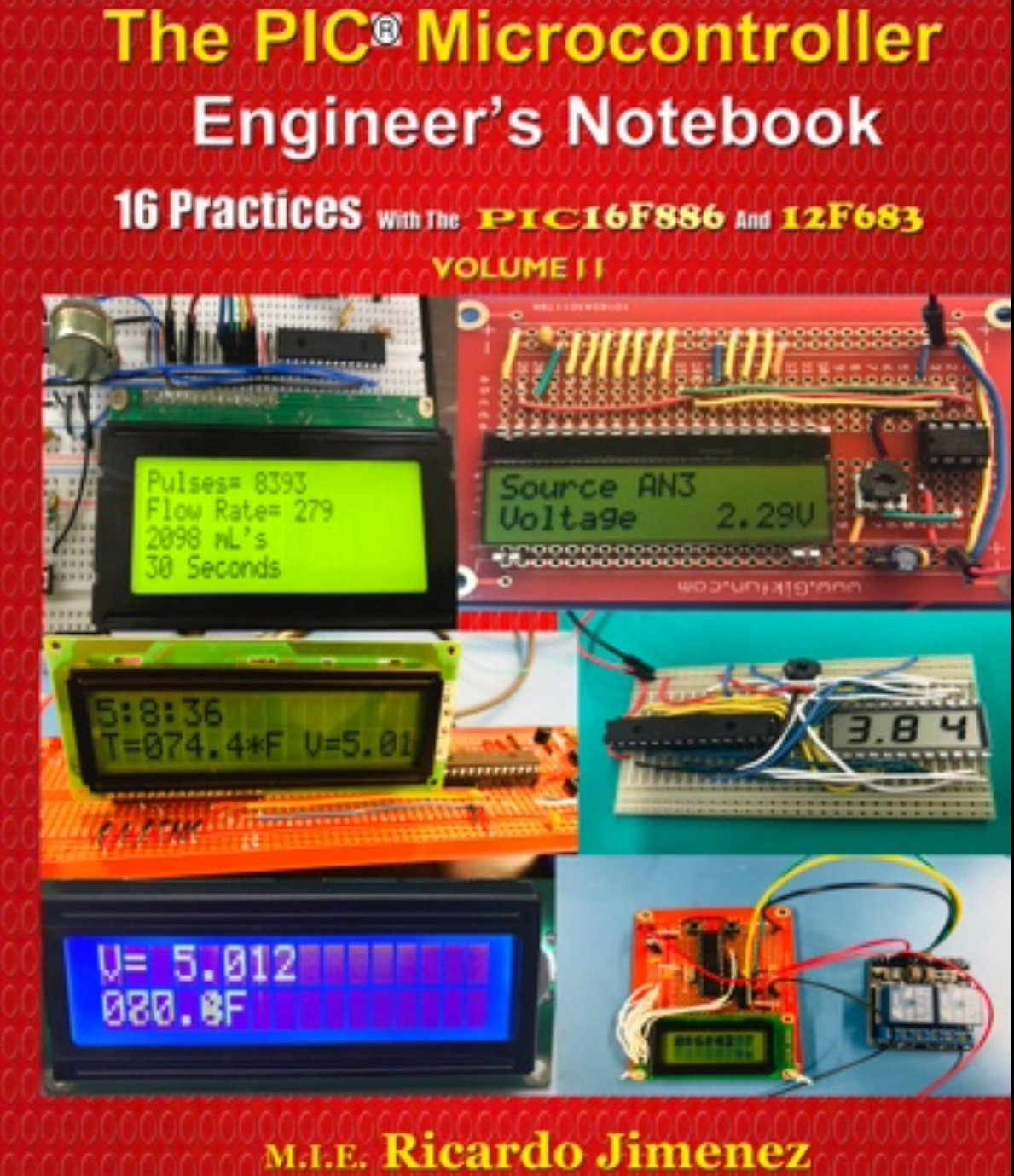 PIC MICROCONTROLLER ENGINEER'S NOTEBOOK 16 PRACTICES PIC16F886 12F683 Volume II Integrated Circuits Programmable Timers Digital Clock Voltage to Pulse Train Converters Single Chip Voltmeter Frequency pdf epub