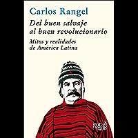 Del buen salvaje al buen revolucionario (Gota a Gota nº 4) (Spanish Edition)