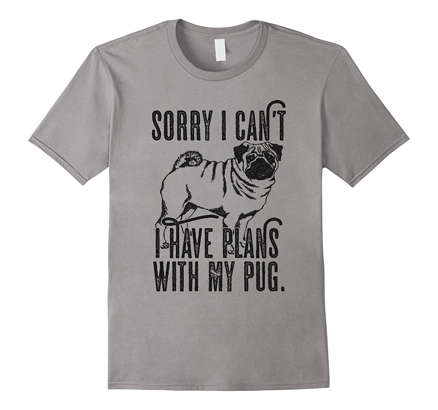 Sorry I can't I Have Plans With My Pug Mens & Ladies Funny-Art