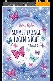 Schmetterlinge lügen nicht - Band 1 (German Edition)