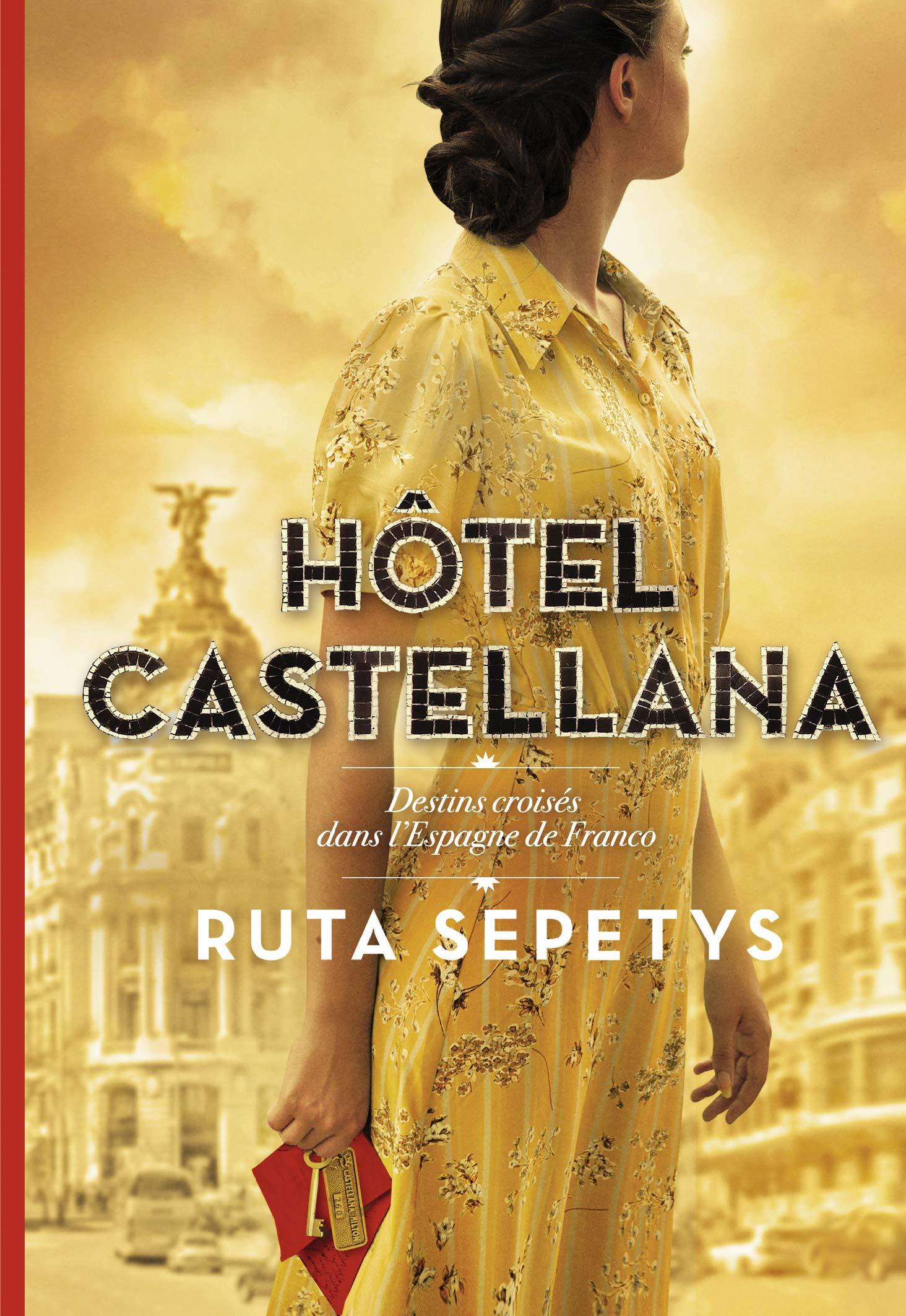 Amazon.fr - Hôtel Castellana - Destins croisés dans l'Espagne de Franco -  Sepetys, Ruta, Fiore, Faustina - Livres