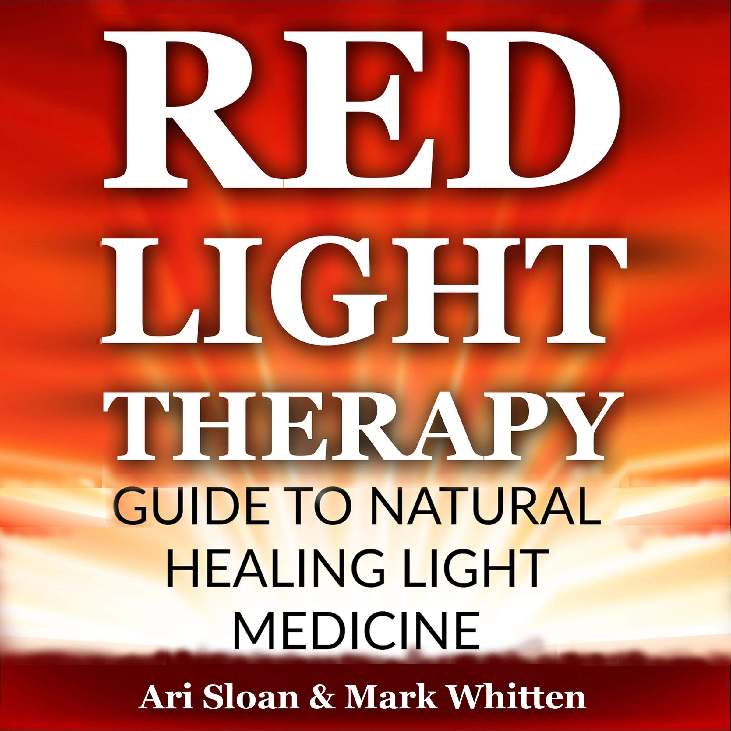 Red Light Therapy  Guide To Natural Healing Light Medicine