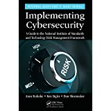 Implementing Cybersecurity: A Guide to the National Institute of Standards and Technology Risk Management Framework (Internal