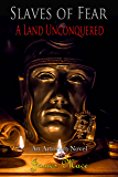 Slaves of Fear: A Land Unconquered (English Edition)