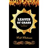 Leaves of Grass: By Walt Whitman - Illustrated
