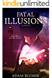 Fatal Illusions: A Clean Christian Thriller (North Woods Chronicles Book 1)