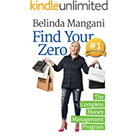 Find Your Zero: The Complete Money Management Program (The Money Management Series Book 2)
