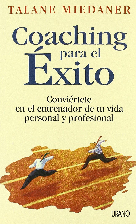 Coaching para el éxito (Crecimiento personal): Amazon.es: Talane Miedaner:  Libros