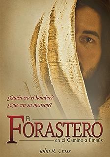 El Forastero En El Camino A Emaús: ¿Quién era el hombre? ¿Qué