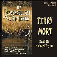 The Reasonable Art of Fly Fishing