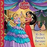 Elena of Avalor: My Best Friend's Birthday (Disney Storybook (eBook))