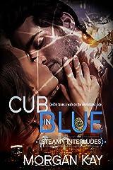 Cub in Blue: A  Steamy Interludes Novella Kindle Edition