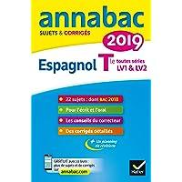 Annales Annabac 2019 Espagnol Tle LV1 et LV2: sujets et corrigés du bac Terminale toutes séries
