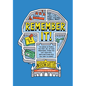 Remember It!: The Names of People You Meet, All of Your Passwords, Where You Left Your Keys, and Everything Else You…