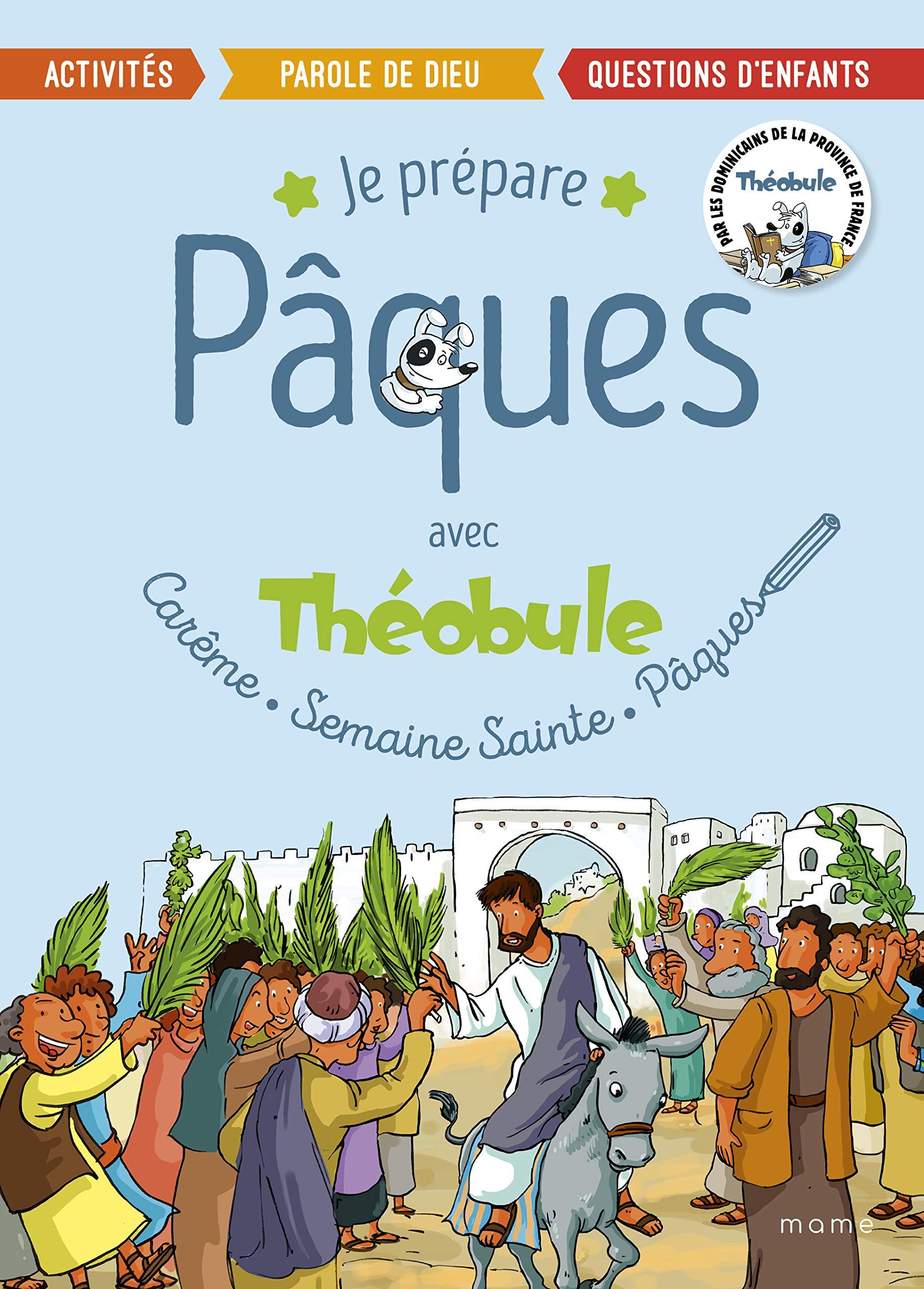 Je prépare Pâques avec Théobule : Carême, Semaine Sainte, Pâques