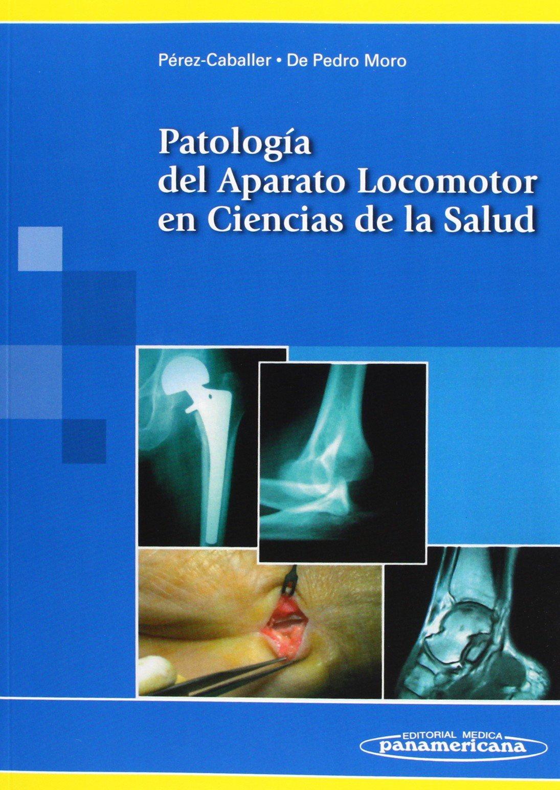 Patología del Aparato Locomotor en Ciencias de la Salud Tapa blanda – 2 jun 2004 Antonio J. Pérez Caballer José A. De Pedro Moro 8479039280 BOG_LIB_U_022126