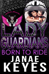 Lady Guardians: Born to Ride Kindle Edition