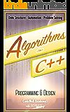 Algorithms: C++:  Data Structures, Automation & Problem Solving, w/ Programming & Design (app design, app development, web development, web design, jquery, ... r programming) (English Edition)