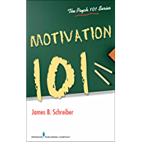 Motivation 101 (The Psych 101 Series)