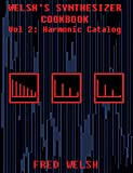 Welsh's Synthesizer Cookbook, Vol 2: Harmonic Catalog