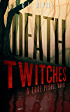 Death Twitches: A Lake People Novel