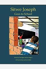Sitwe Joseph Goes to School (Sitwe Joseph Series Book 1) Kindle Edition