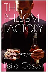 THE PHLEGM FACTORY: Creating every day assassins (SCRIBU Book 13) Kindle Edition