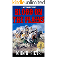 """Blood on the Plains: A Western Adventure: Inspiration For """"Timber: United States Marshal"""" (English Edition)"""