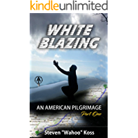 White Blazing: An American Pilgrimage Part One
