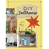 DIY Dollhouse: Build and Decorate a Toy House Using Everyday Materials (A complete illustrated beginner's guide to creating y