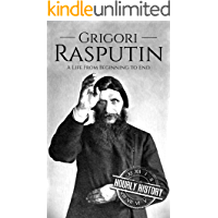 Grigori Rasputin: A Life From Beginning to End (English Edition)