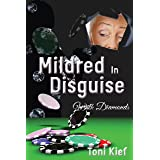 Mildred In Disguise: With Diamonds (Mildred Unchained Book 1)